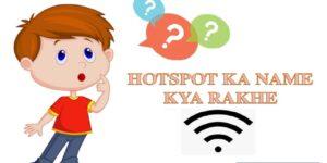 hotspot-ka-name-kya-rakhe